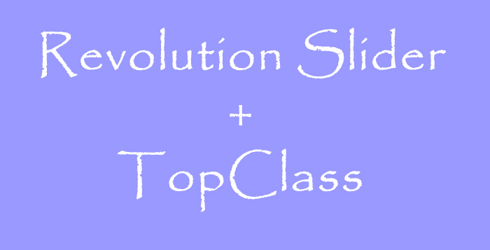 Revolution Slider and TopClass