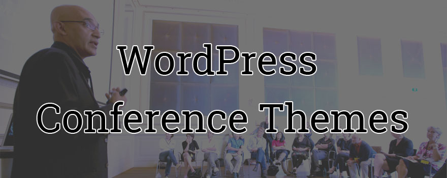 top wordpress conference themes you must give a try