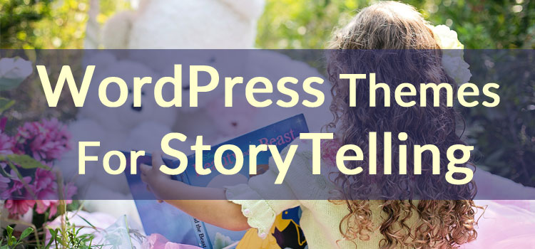 WordPress Themes For StoryTelling