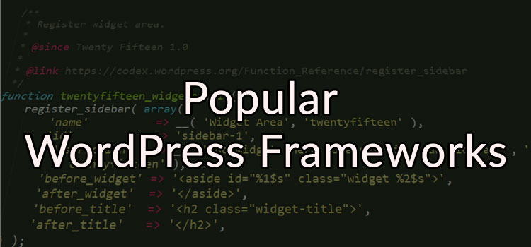 Most Popular WordPress Frameworks
