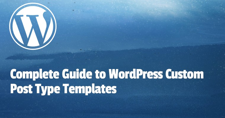 WordPress Custom Post Type Templates