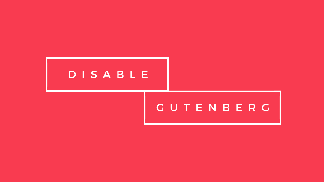 how to disable gutenberg plugin